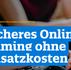 Sicheres Online-Gaming ohne Zusatzkosten - 09.2021