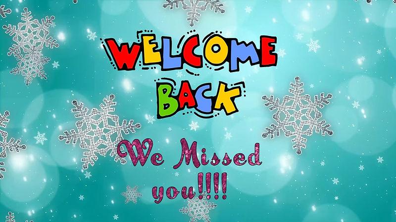 Welcome Back We Missed You.jpg