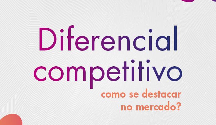 Diferencial competitivo: como se destacar no mercado?
