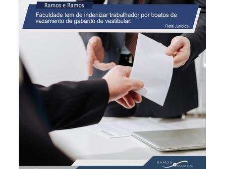 FACULDADE TEM DE INDENIZAR TRABALHADOR POR BOATOS DE VAZAMENTO DE GABARITO DE VESTIBULAR
