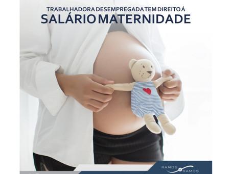 TRABALHADORA DESEMPREGADA TEM DIREITO À SALÁRIO MATERNIDADE