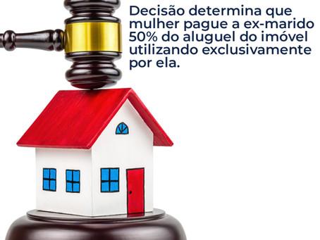 Liminar determina que mulher pague a ex-marido 50% do aluguel do imóvel utilizado por ela