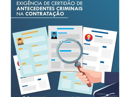 Exigência de certidão de antecedentes criminais na contratação.