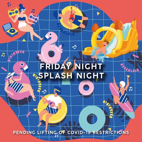 Friday Night Splash Night