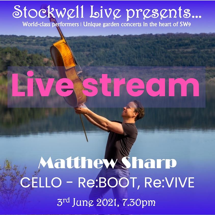 Livestream: Matthew Sharp, Cello – Re:Boot, Re:Vive