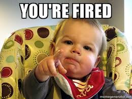 You're Fired Baby