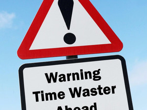 Beware of Time-Wasters!