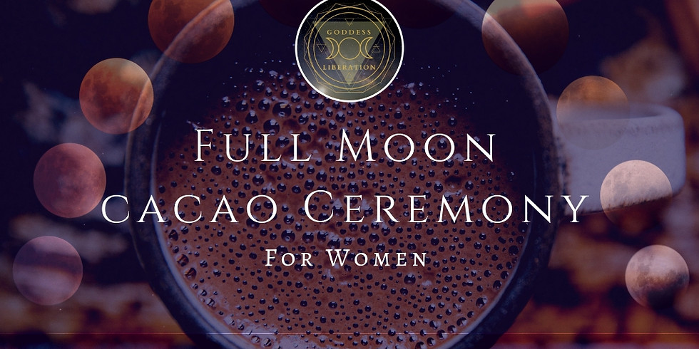 Full Moon Cacao Ceremony for Women