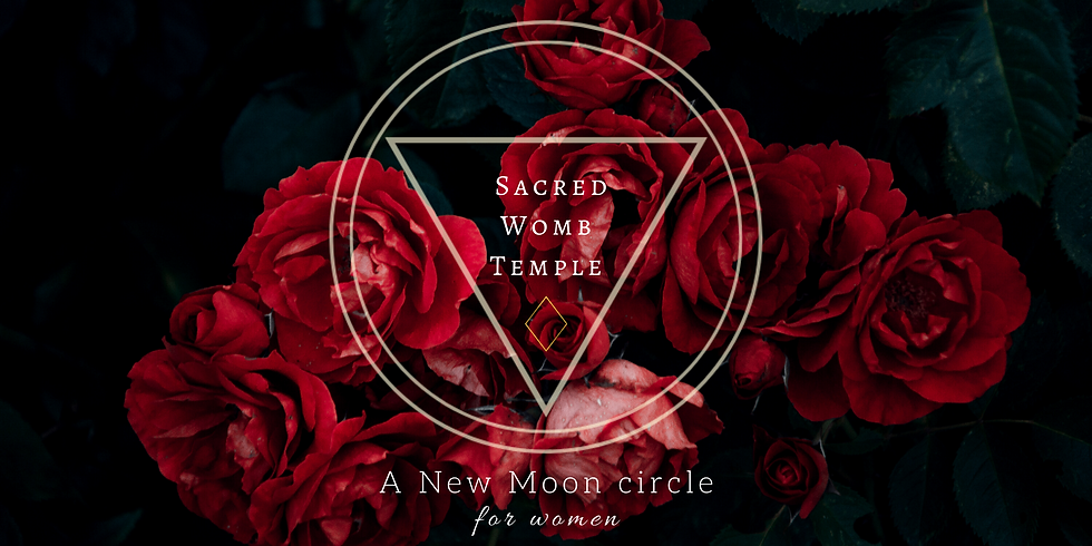 Sacred Womb Temple ~ New Moon Circle for Women