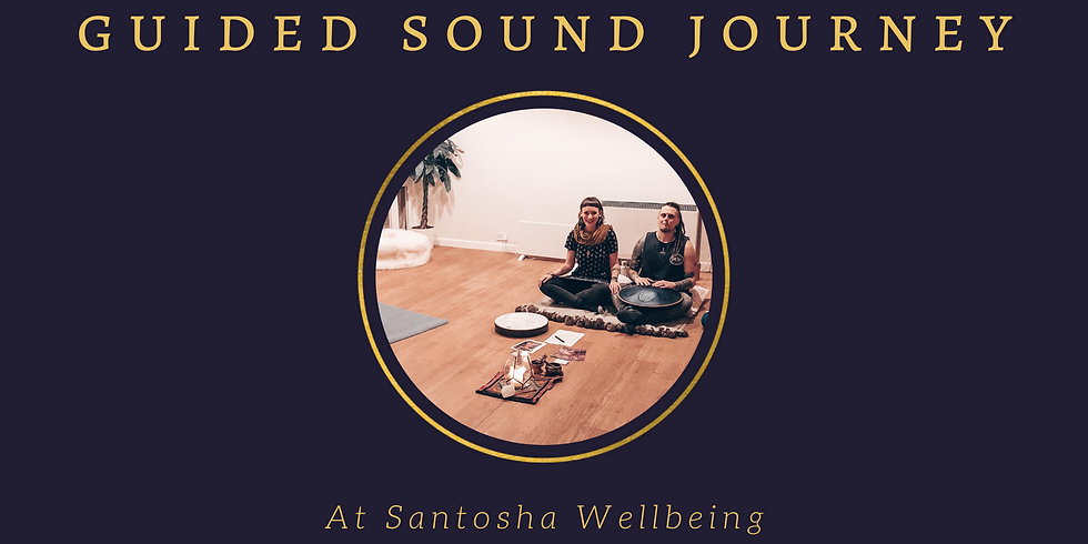 Guided Sound Journey at Santosha Wellbeing!