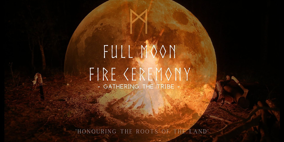 Full Moon Fire Ceremony ~ Gathering the Tribe