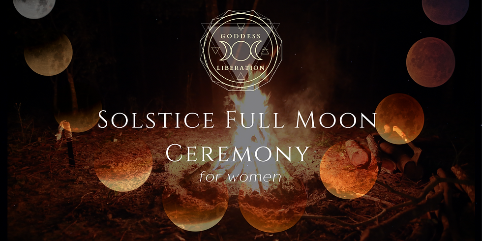 Solstice Full Moon Ceremony for Women