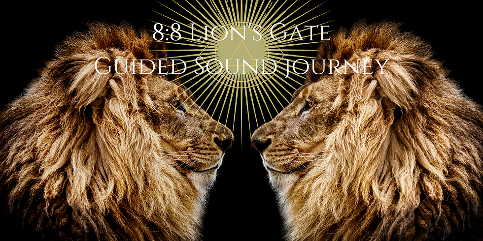 8:8 Lions Gate - Guided Sound Journey