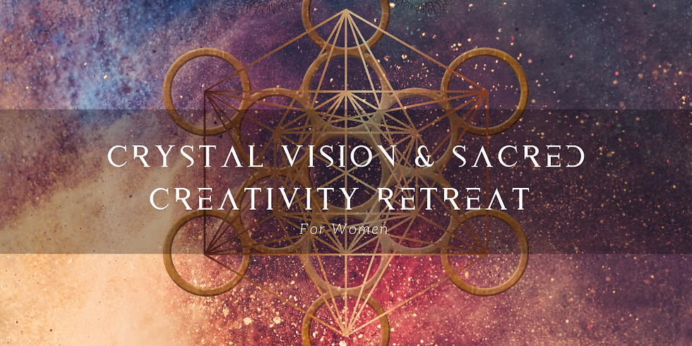 Crystal Vision & Sacred Creativity Retreat for Women
