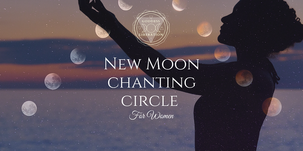 New Moon Chanting Circle for women