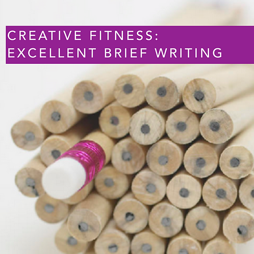 Creative Fitness: Excellent Brief Writing