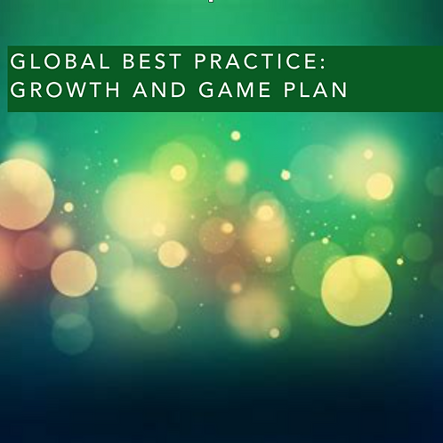 Global Best Practice: Growth and Game Plan