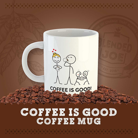 Coffee Is Good Mug