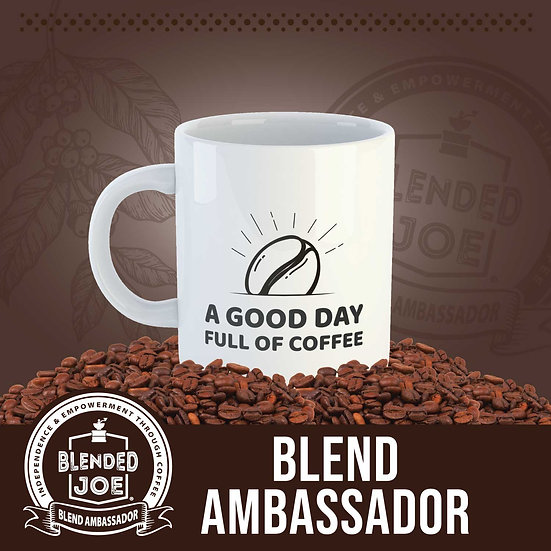 Blend Ambassador - A Good Day Coffee Mug