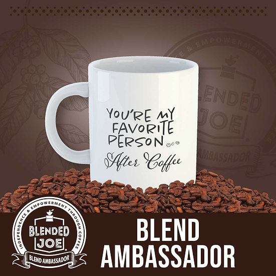 Blend Ambassador - You're My Favorite Person Mug