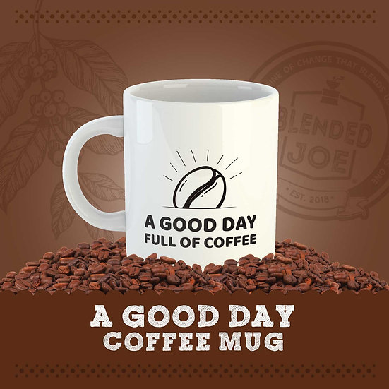 A Good Day Coffee Mug