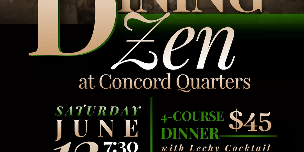 DINING ZEN at Concord Quarters