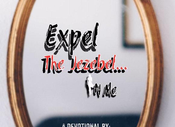 Expel The Jezebel In Me