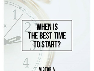 When is the best time to start?