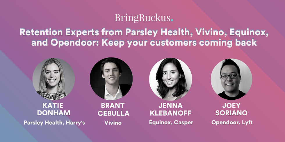 Retention Experts from Parsley Health, Vivino, Equinox and Opendoor: Keep your customers coming back