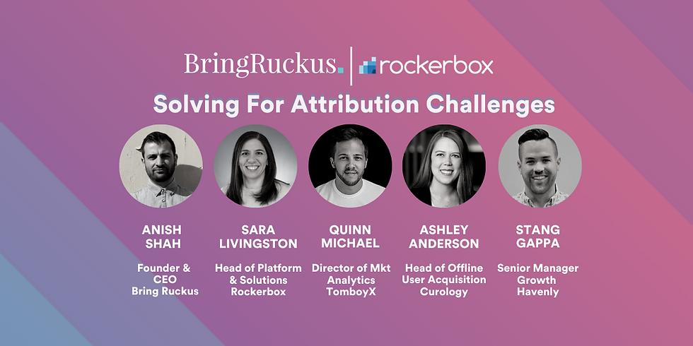 Bring Ruckus x Rockerbox: Solving For Attribution Challenges
