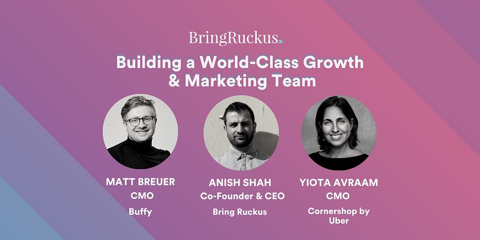 Building a World-Class Growth & Marketing Team