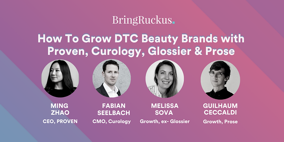 How To Grow DTC Beauty Brands with Proven, Curology, Glossier & Prose