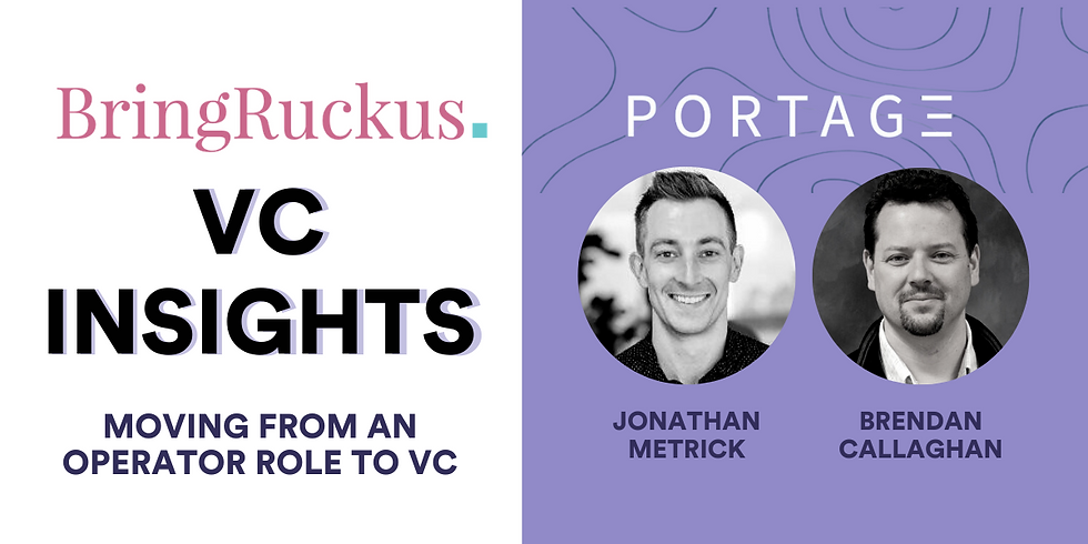 Bring Ruckus x Portage Ventures: Moving from an Operating Role into VC