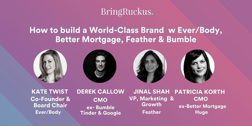 How to build a World-Class Brand with Feather, Ever/Body, Better Mortgage & Bumble