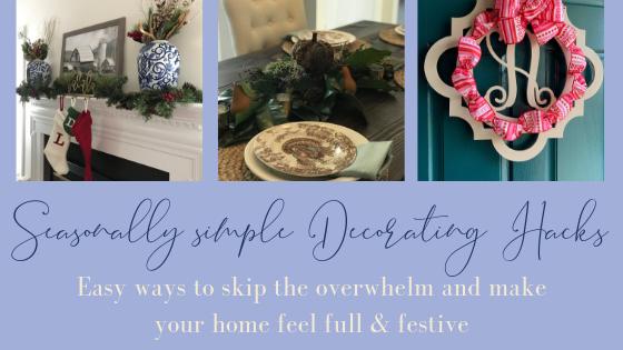 Seasonally simple Decorating Hacks