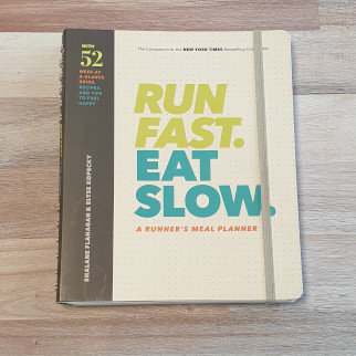 Run Fast. Eat Slow. Runner's Meal Planner