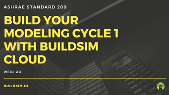 Build Your Modeling Cycle 1 with BuildSim Cloud