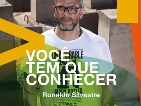 Você tem que conhecer: Ronaldo Silvestre