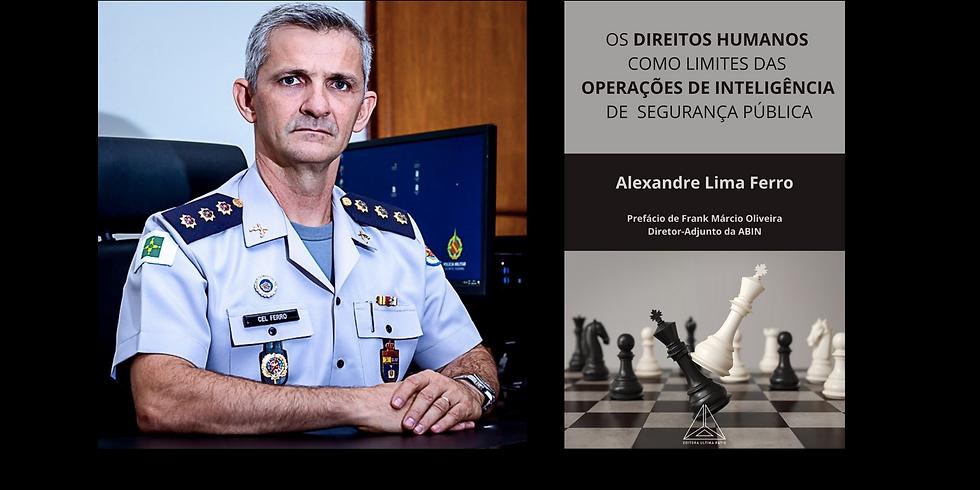 """Lançamento da obra: """"Os Direitos Humanos como Limites das Operações de Inteligência de Segurança Pública""""."""