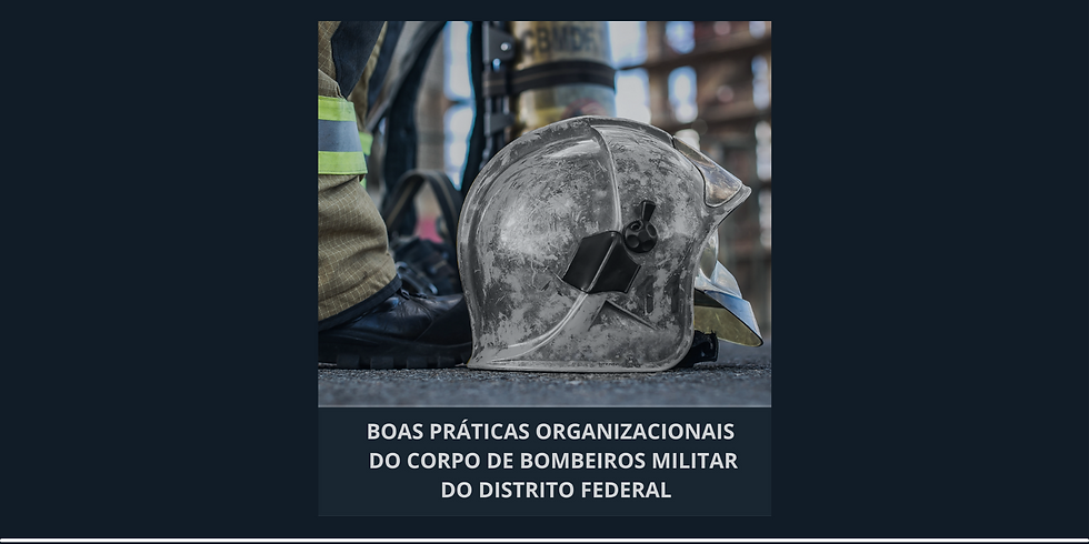 Lançamento do livro Boas Práticas Organizacionais do Corpo de Bombeiros Militar do Distrito Federal