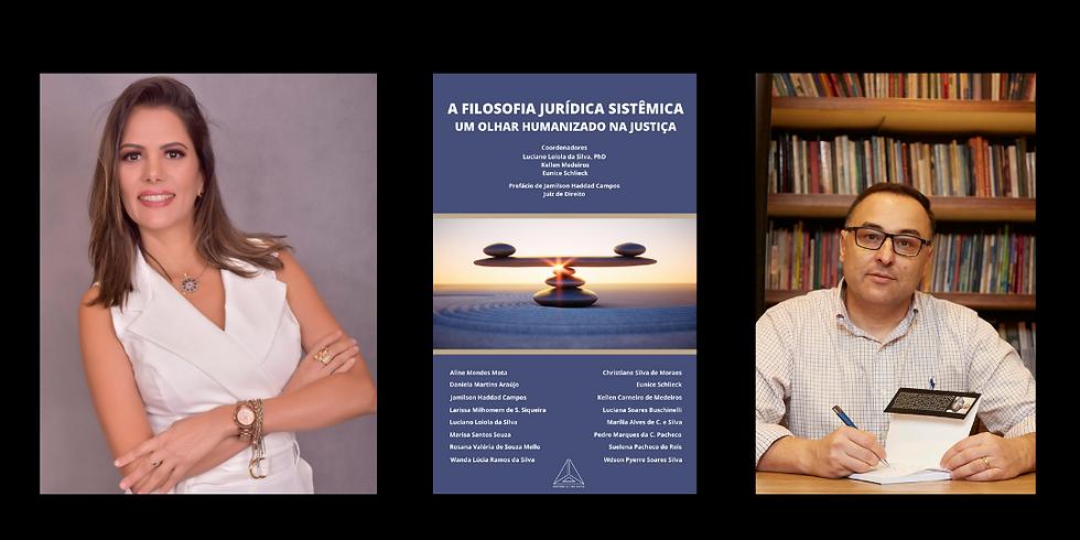 Ciclo de lives pós lançamento da obra: A Filosofia Jurídica Sistêmica