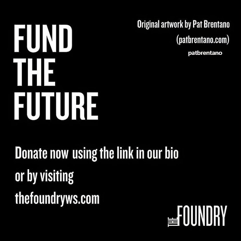 FUND THE FUTURE campaign for The Foundry