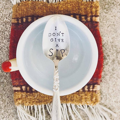 I Don't Give A Sip - Stamped Spoon