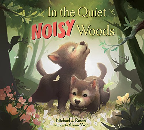 In the Quiet Noisy Woods