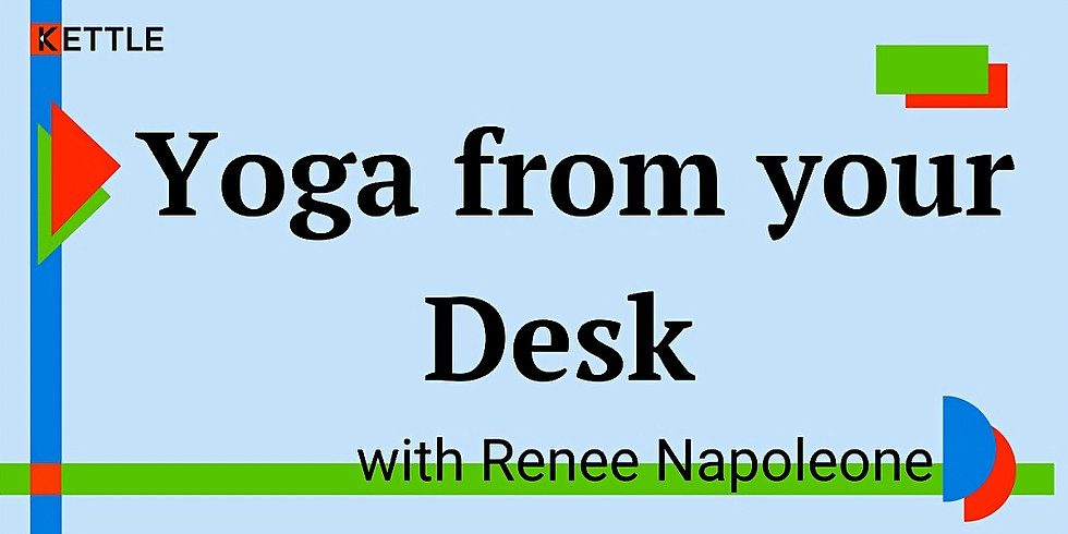 Yoga from your Desk with Renee Napoleone