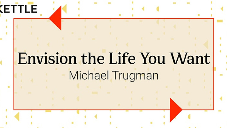 Envision the Life You Want Workshop