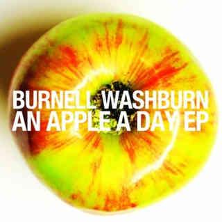 Burnell Washburn - An Apple A Day EP
