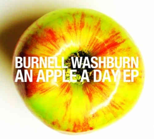 Burnell Washburn - An Apple A Day EP