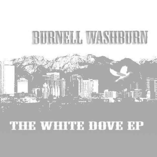 Burnell Washburn - The White Dove EP