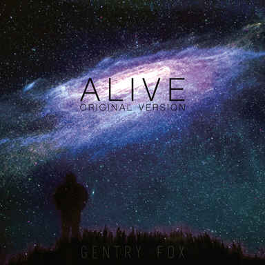Gentry Fox - Alive (Original Version)